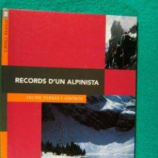 Libros de segunda mano: RECORDS D'UN ALPINISTA-JAUME FABRES I AMOROS-MEMORIES CONQUERIDORS MUNTANYA-2008-1ª EDICIO.. Lote 184097547