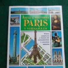 Libros de segunda mano: ARTE HISTORIA PARIS Y VERSALLES. Lote 184201571