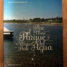 Libros de segunda mano: LIBRO EL PARQUE DEL AGUA ZARAGOZA EXPO 2008 CONTIENE PLANO Y CD 250 PAGINAS. Lote 184289086