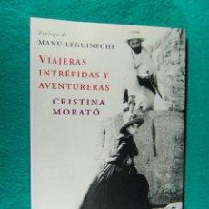 Libros de segunda mano: VIAJERAS INTREPIDAS Y AVENTURERAS-CRISTINA MORATO-HAZAÑAS DE LAS MUJERES DESCUBRIENDO EL MUNDO-2007.. Lote 184337723