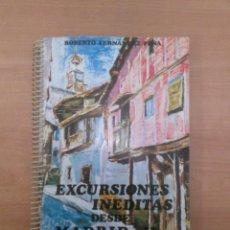 Libros de segunda mano: EXCURSIONES INÉDITAS DESDE MADRID. Lote 184458333