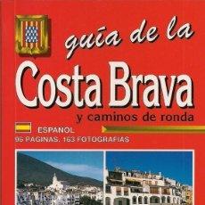 Libros de segunda mano: GUÍA DE LA COSTA BRAVA Y CAMINOS DE RONDA - MAPAS, ITINERARIOS Y EXCURSIONES. Lote 184630963