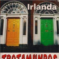 Libros de segunda mano: GUÍA DE IRLANDA + IRLANDA DEL NORTE - TROTAMUNDOS - SALVAT EDITORES 2006. Lote 184631808