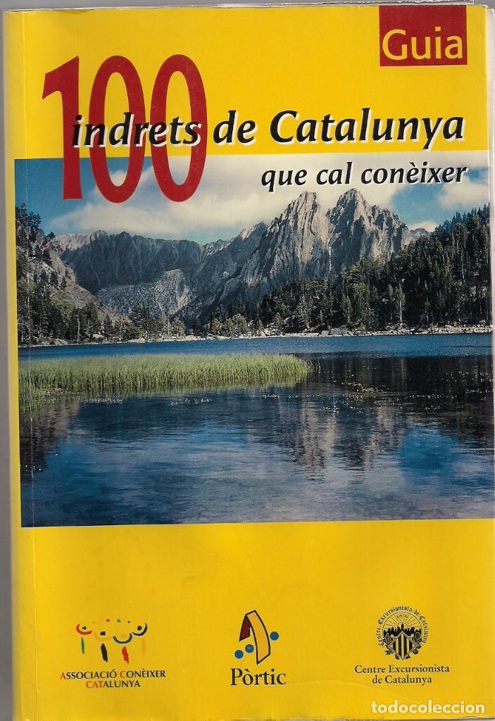 GUIA - 100 INDRETS DE CATALUNYA QUE CAL CONÈIXER - ACC - CEC - PÒTIC (Libros de Segunda Mano - Geografía y Viajes)