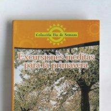 Libros de segunda mano: EXCURSIONES INÉDITAS PARA LA PRIMAVERA. Lote 184664376
