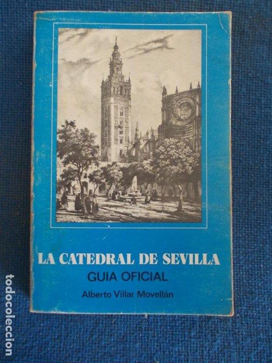 LA CATEDRAL DE SEVILLA GUÍA OFICIAL ALBERTO VILLAS MOVELLÁN (Libros de Segunda Mano - Geografía y Viajes)