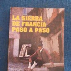Libros de segunda mano: LA SIERRA DE FRANCIA PASO A PASO. Lote 184682555