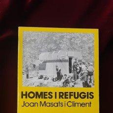 Libros de segunda mano: HOMES I REFUGIS - JOAN MASATS I CLIMENT - LLIBRE DE MOTXILLA Nº 38 1989. Lote 184708083