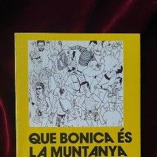 Libros de segunda mano: QUE BONICA ÉS LA MUNTANYA - RICARD FERNÀNDEZ I MOLINET - LLIBRE DE MOTXILLA Nº 37 1989. Lote 184708085