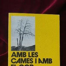 Libros de segunda mano: AMB LES CAMES I AMB EL COR - JOSEP IGLÉSIES I FORT - LLIBRE DE MOTXILLA Nº 20 1982. Lote 184708096