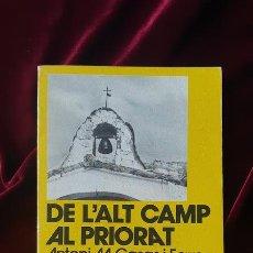Libros de segunda mano: DE L'ALT CAMP AL PRIORAT - ANTONI M. CASAS I FERRER - LLIBRE DE MOTXILLA Nº 17 1981. Lote 184708103
