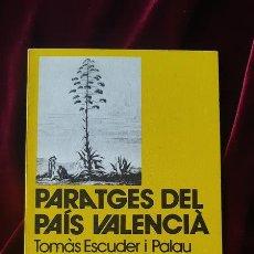 Libros de segunda mano: PARATGES DEL PAÍS VALENCIÀ - TOMÀS ESCUDER I PALAU - LLIBRE DE MOTXILLA Nº 12 1980. Lote 184708110