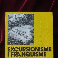 Libros de segunda mano: EXCURSIONISME I FRANQUISME - ESTANISLAU TORRES - LLIBRE DE MOTXILLA Nº 10 1979. Lote 184708118