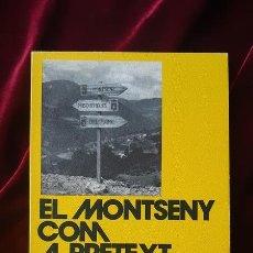 Libros de segunda mano: EL MONTSENY COM A PRETEXT - CARLES ALBESA - LLIBRE DE MOTXILLA Nº 3 1978. Lote 184708125
