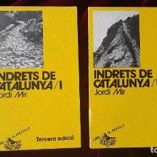 Libros de segunda mano: INDRETS DE CATALUNYA. 2 VOLUMS - JORDI MIR - LLIBRE DE MOTXILLA Nº 5 I 9 1979. Lote 184708126