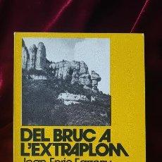 Libros de segunda mano: DEL BRUC A L'EXTRAPLOM - JOAN-ENRIC FARRENY I SISTAC - LLIBRE DE MOTXILLA Nº 4 1978. Lote 184708131