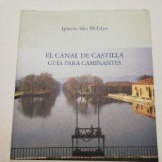 Libros de segunda mano: EL CANAL DE CASTILLA. GUÍA PARA CAMINANTES (IGNACIO SÁEZ HIDALGO) JUNTA DE CASTILLA Y LEÓN. Lote 208163556