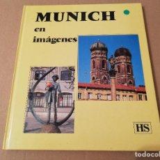 Libros de segunda mano: MUNICH EN IMÁGENES (MARION SCHMID). Lote 184744767