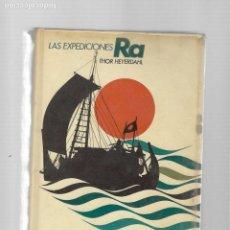 Libros de segunda mano: THOR HEYERDAHL LAS EXPEDICIONES RA CIRCULO DE LECTORES BARCELONA 1972. Lote 184914422