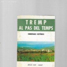 Libros de segunda mano: TREMP AL PAS DEL TEMPS COMENTARIS HISTORICS LLEIDA 1978. Lote 184916993