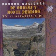 Libros de segunda mano: PARQUE NACIONAL DE ORDESA Y MONTE PERDIDO 25 ITINERARIOS A PIE / NUEVO. Lote 185695880