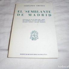 Libros de segunda mano: EL SEMBLANTE DE MADRID.FERNANDO CHUECA.INSTITUTO DE ESTUDIOS MADRILEÑOS.MADRID 1991.2ª EDICION. Lote 186332273
