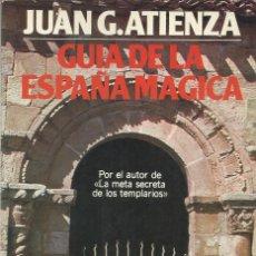 Libros de segunda mano: GUÍA DE LA ESPAÑA MÁGICA, JUAN G. ATIENZA. Lote 186468051
