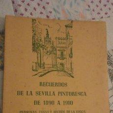 Livres d'occasion: MANUEL RINCON ALVAREZ.RECUERDOS DE LA SEVILLA PINTORESCA 1890-1910.SEVILLA 1960. Lote 187221048