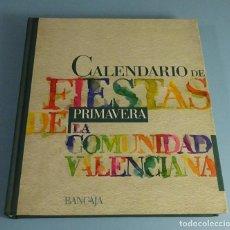 Libros de segunda mano: CALENDARIO FIESTAS COMUNIDAD VALENCIANA. PRIMAVERA. Lote 188661055