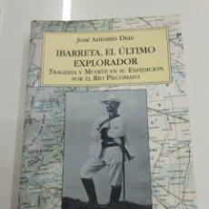 Libros de segunda mano: IBARRETA EL ÚLTIMO EXPLORADOR TRAGEDIA Y MUERTE EXPEDICIÓN RÍO PILCOMAYO J. A. DIAZ BILBAO VASCO. Lote 189243681