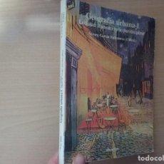 Libros de segunda mano: GEOGRAFÍA URBANA-1: LA CIUDAD: OBJETO DE ESTUDIO PLURIDISCIPLINAR - AURORA GARCÍA BALLESTEROS. Lote 189282515