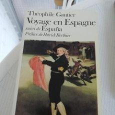Libros de segunda mano: VOYAGE EN ESPAGNE DE THEOPHILE GAUTIER. Lote 189936945