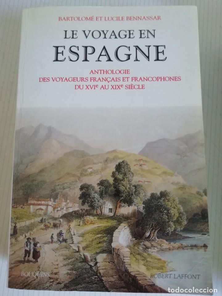 LE VOYAGE EN ESPAGNE DE BENNASSAR EN FRANCÉS (Libros de Segunda Mano - Geografía y Viajes)