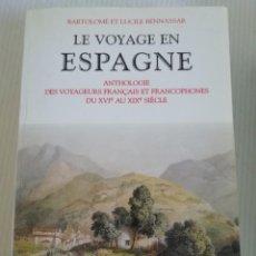 Libros de segunda mano: LE VOYAGE EN ESPAGNE DE BENNASSAR EN FRANCÉS. Lote 189937933