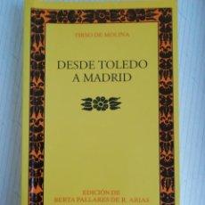 Libros de segunda mano: DESDE TOLEDO A MADRID POR TIRSO DE MOLINA. Lote 189939215