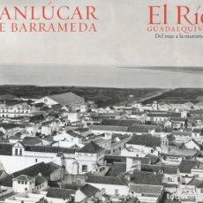 Libros de segunda mano: EL RÍO GUADALQUIVIR. VOLUMEN II, SANLÚCAR DE BARRAMEDA : DEL MAR A LA MARISMA.-NUEVO. Lote 190018750