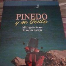 Libros de segunda mano: PINEDO Y SU GENTE. M. ÁNGELES ARAZO Y F. JARQUE. Lote 190038401
