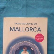 Libros de segunda mano: TODAS LAS PLAYAS DE MALLORCA. Lote 190078942