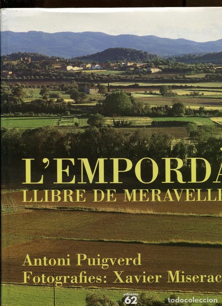 ANTONI PUIGVERD. FOTOS XAVIER MISERACHS. L'EMPORDÀ LLIBRE DE MERAVELLES. ED. 62 1996. TAPA DURA (Libros de Segunda Mano - Geografía y Viajes)