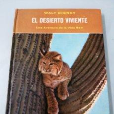Libros de segunda mano: EL DESIERTO VIVIENTE. WALT DISNEY. 1963. FERNANDEZ EDITORES, S. A. MÉXICO. RAREZA. ÚNICO.. Lote 191678812