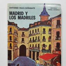Libros de segunda mano: MADRID Y LOS MADRILES POR ANTONIO DIAZ-CAÑABATE (1954, EDITORIAL PRENSA ESPAÑOLA). Lote 191757363