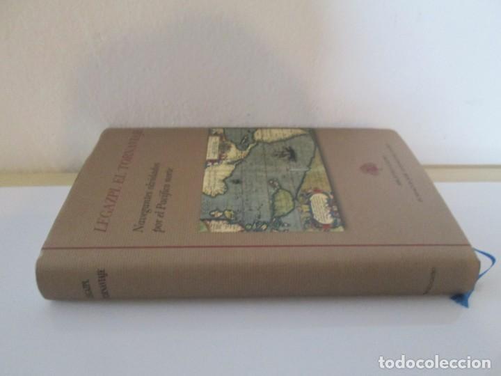 Libros de segunda mano: LEGAZPI. EL TORNAVIAJE. NAVEGANTES OLVIDADOS POR EL PACIFICO NORTE. FUNDACION JOSE ANTONIO DE CASTRO - Foto 2 - 192216915