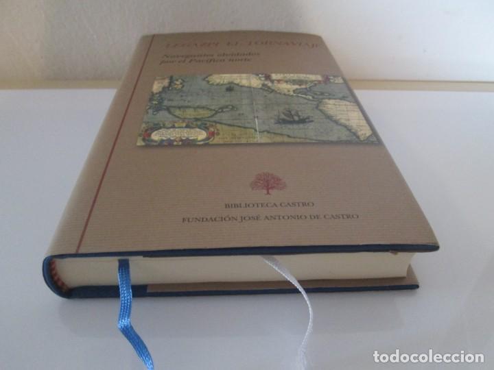 Libros de segunda mano: LEGAZPI. EL TORNAVIAJE. NAVEGANTES OLVIDADOS POR EL PACIFICO NORTE. FUNDACION JOSE ANTONIO DE CASTRO - Foto 3 - 192216915