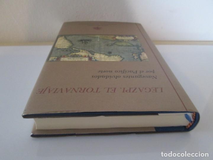 Libros de segunda mano: LEGAZPI. EL TORNAVIAJE. NAVEGANTES OLVIDADOS POR EL PACIFICO NORTE. FUNDACION JOSE ANTONIO DE CASTRO - Foto 5 - 192216915