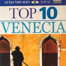Libros de segunda mano: VENECIA, GUÍA VISUAL TOP 10 EL PAÍS AGUILAR. Lote 192221576