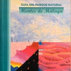Libros de segunda mano: MONTES DE MÁLAGA. GUÍA DEL PARQUE NATURAL. Lote 192249786
