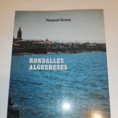 Libros de segunda mano: PASCUAL SCANU , RONDALLES ALGUERESES. Lote 192510687