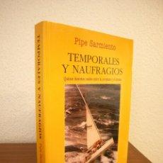 Libros de segunda mano: PIPE SARMIENTO: TEMPORALES Y NAUFRAGIOS (JUVENTUD, 1999) RARO. PRIMERA EDICIÓN.. Lote 278174558