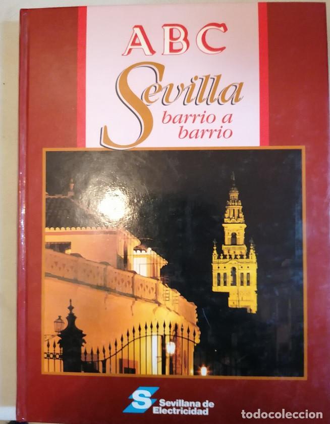 SEVILLA BARRIO A BARRIO. COLECCIONABLE ABC ENCUADERNADO (Libros de Segunda Mano - Geografía y Viajes)