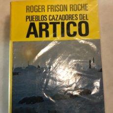 Libros de segunda mano: PUEBLOS CAZADORES DEL ÁRTICO CASA. Lote 192884735